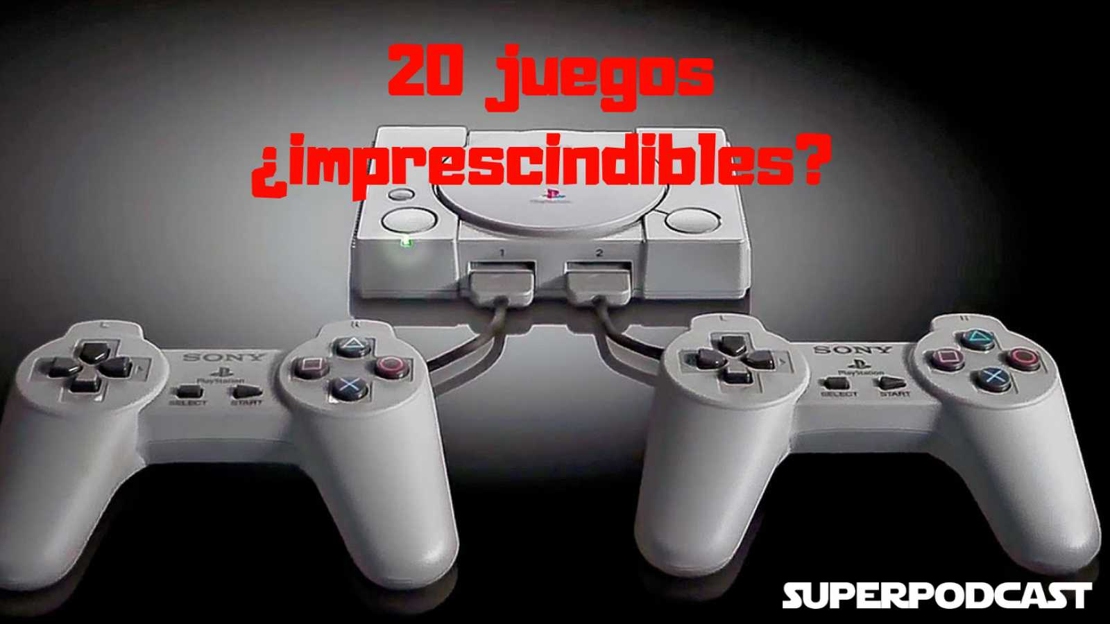 Superpodcast - Playstation Classic - Escuchar ahora