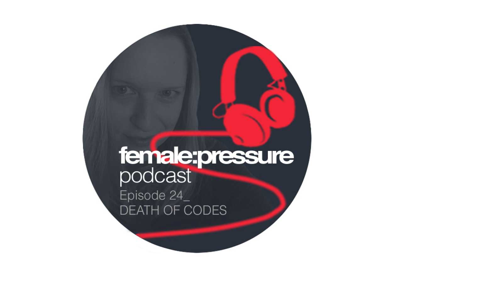 Resonancias - Female Pressure 24: Death Of Codes - 13/02/19 - escuchar ahora