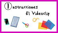 Instrucciones para hacer un Videoclip