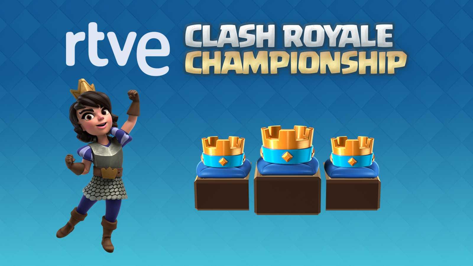 ¡No te pierdas el torneo RTVE Clash Royale Championship!