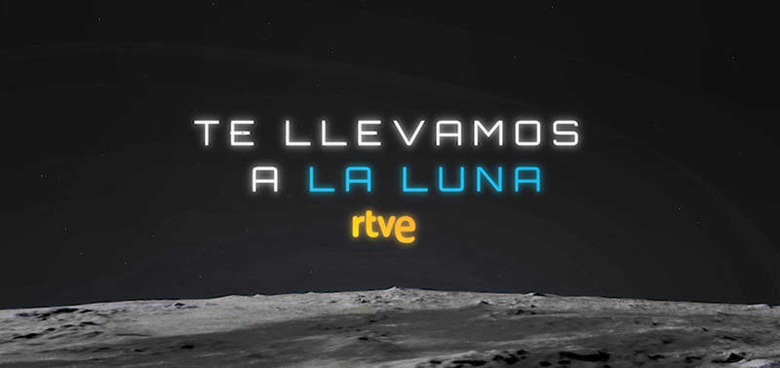 RTVE: 'Te llevamos a la Luna'