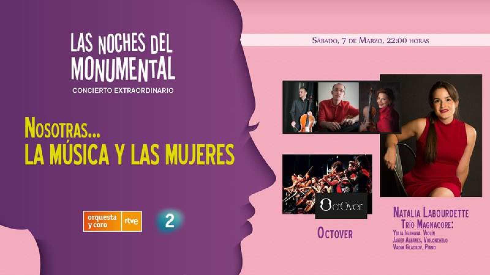 Cartel del conierto extraordinario por el Día de la Mujer:'Nosotras: la música y las mujeres' en 'Las nohes del Monumental'