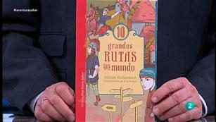 La Aventura del Saber. TVE. '10 grandes rutas del mundo', de la escritora Gillian Richardson.
