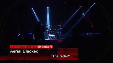 Los conciertos de Radio 3 - Aerial Blacked