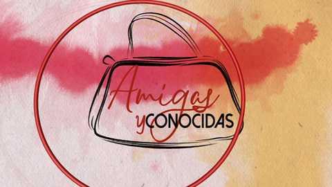 Amigas y conocidas - 20/08/18