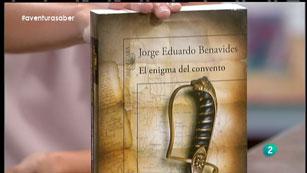 La Aventura del Saber. Jorge Eduardo Benavides. El enigma del convento