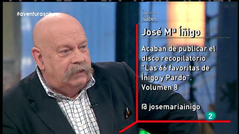 La Aventura del Saber. José Mª Íñigo y José Ramón Pardo