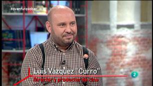 "La Aventura del Saber. Luis Vázquez ""Curro"""