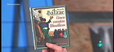 La Aventura del Saber. TVE. Libros recomendados: 'Cinco cuentos filosóficos' de Balzac.