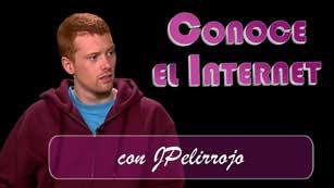 Conoce el internet - JPelirrojo