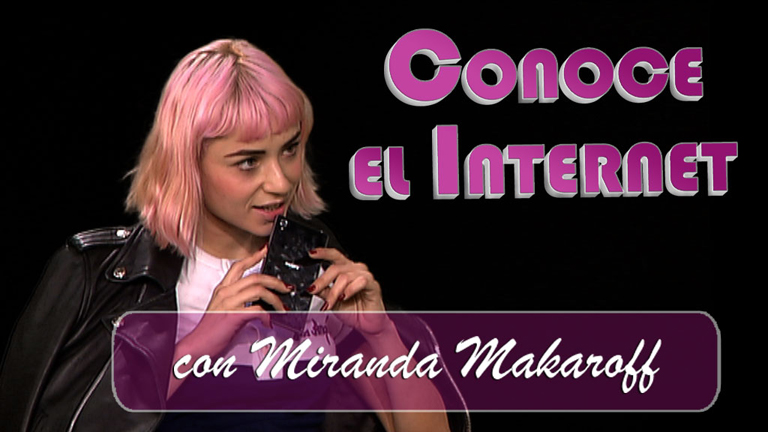 Conoce el internet - Miranda Makaroff