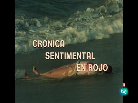 Historia de nuestro cine - Crónica sentimental en rojo