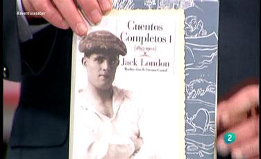 La Aventura del Saber. TVE. Libros recomendados: Cuentos Completos I. Jack London