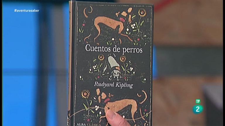 La Aventura del Saber. TVE. Libros recomendados: 'Cuentos de perros' de Rudyard Kipling.