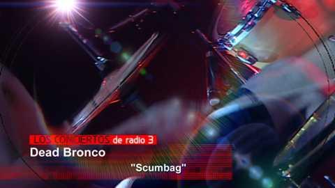 Los conciertos de Radio 3 - Dead Bronco