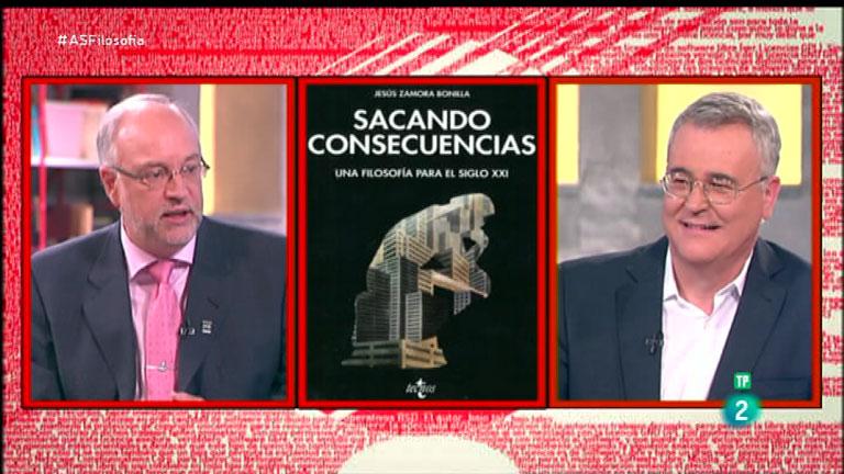 La Aventura del Saber. TVE. Taller del filosofía. Jesús Zamora. 'Sacando consecuencias. Una filosofía para el Siglo XXI'
