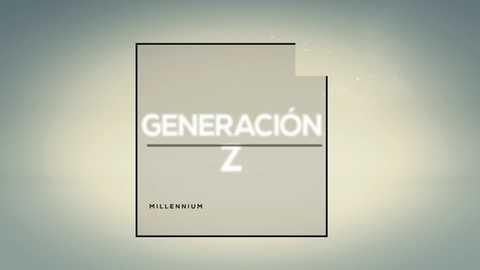 Millennium - Generación Z