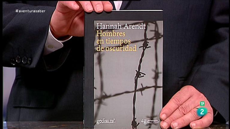 La Aventura del Saber. TVE. Libros recomendados. Hombres en tiempos de oscuridad. Hannah Arendt.