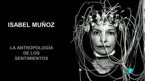 La aventura del saber. TVE. Exposición de Isabel Múñoz.