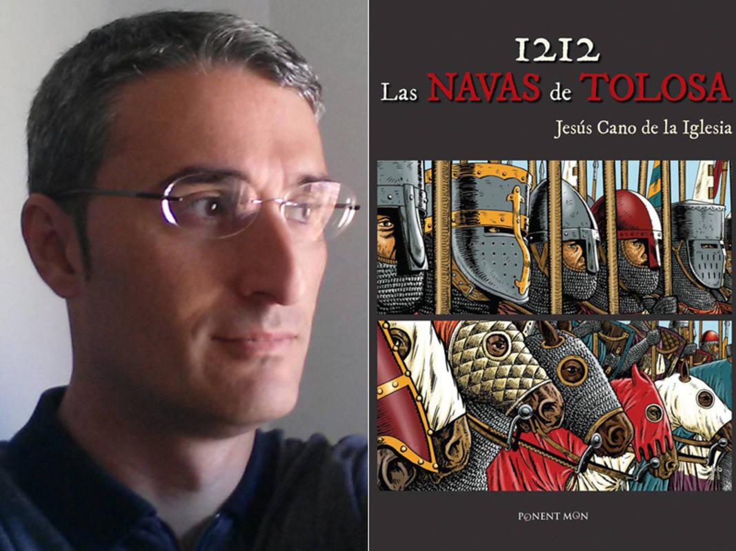 Jesús Cano de la Iglesia y la portada de '1212. Las Navas de Tolosa'