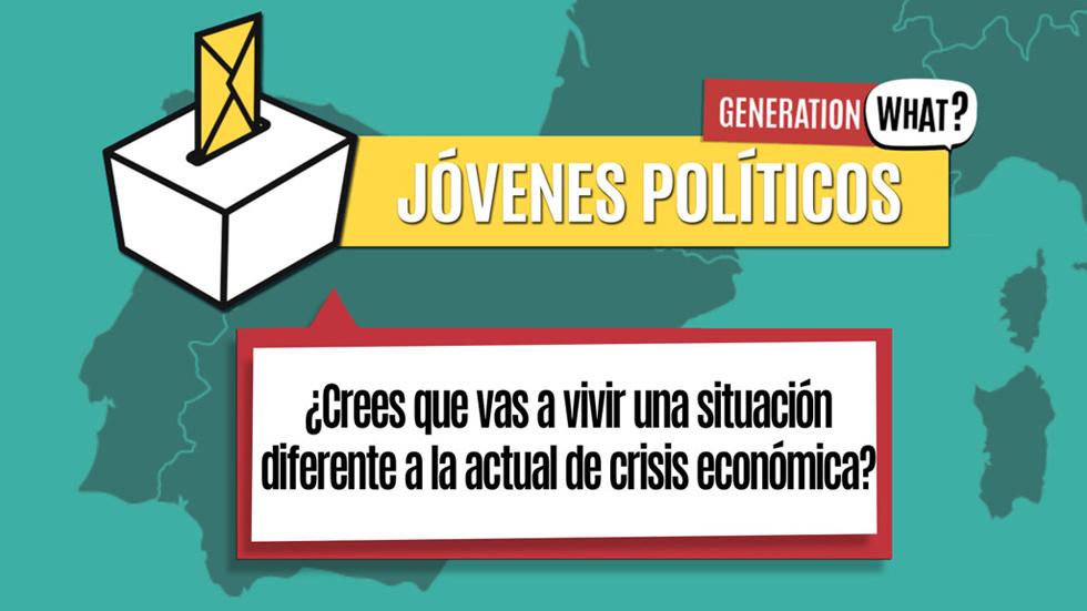 Jóvenes políticos ante la crisis económica en Generation What