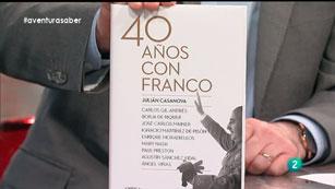 La Aventura del Saber. Julián Casanova. 40 años con Franco