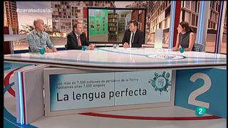 Para Todos La 2 - Coloquio - La lengua perfecta
