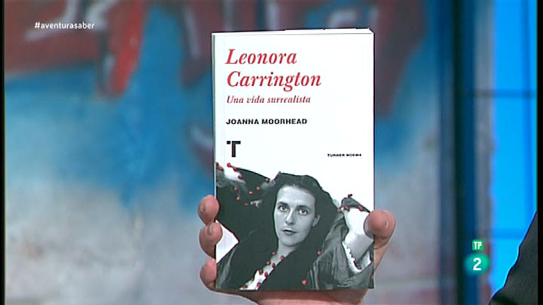 La Aventura del Saber. Libros recomendados. Leonora Carrington. Una vida surrealista