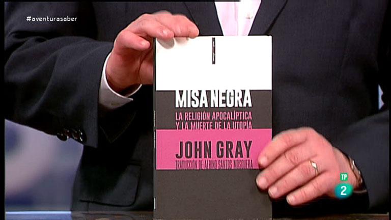 La Aventura del Saber. TVE. Libros recomendados.  'Misa Negra', del pensador inglés John Gray.