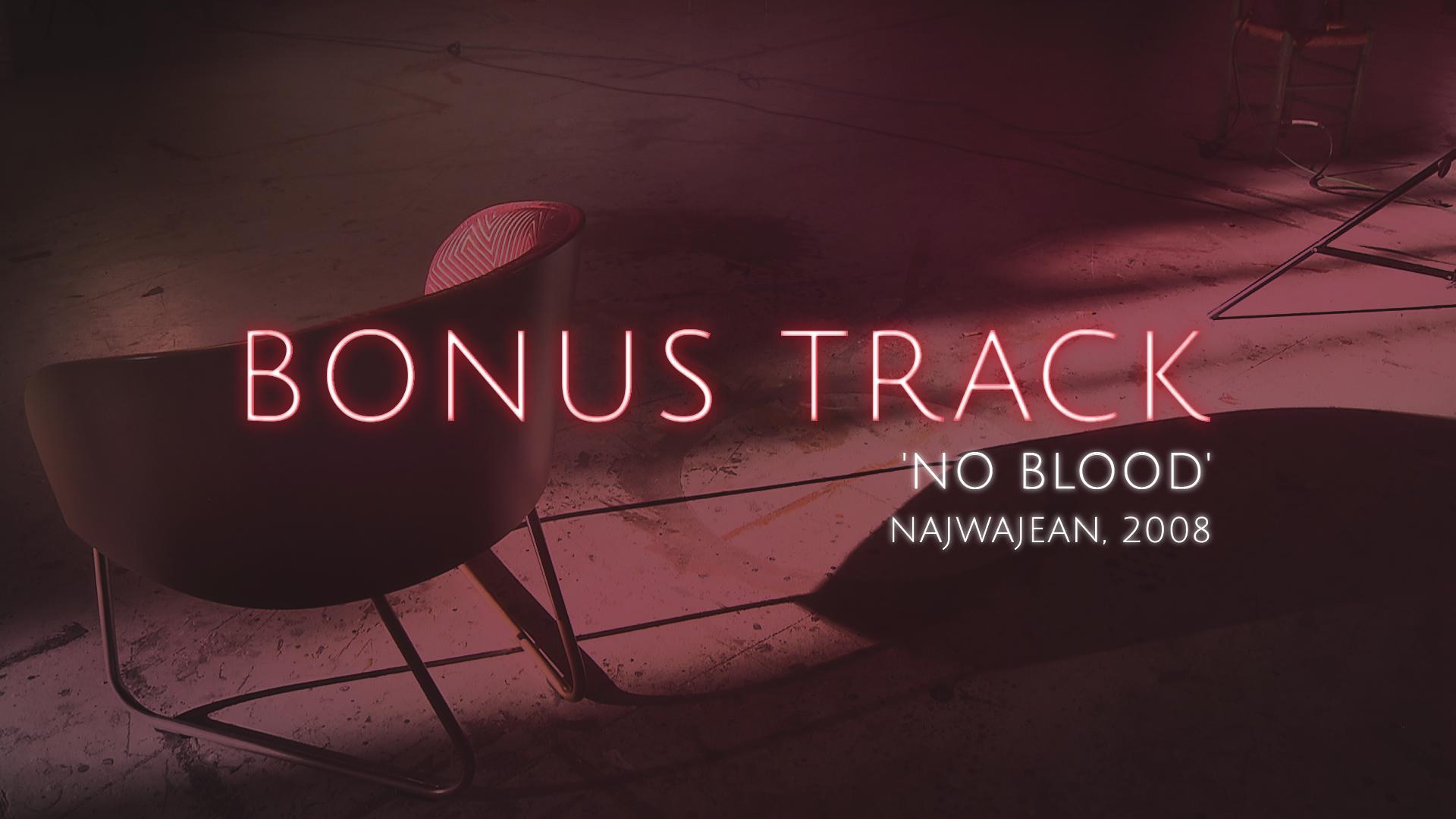 Bonus Track - 'No Blood', NajwaJean (Teaser) - 22/09/17