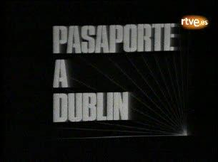 Pasaporte a Dublín - Primer programa