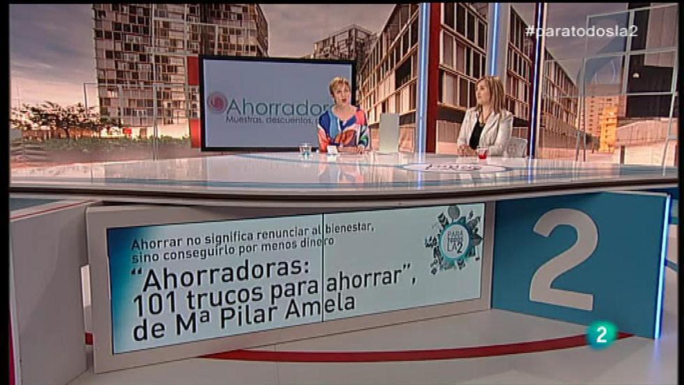 """Para Todos la 2 - Entrevista - Mª Pilar Amela, """"Ahorradoras: 101 trucos para ahorrar"""""""