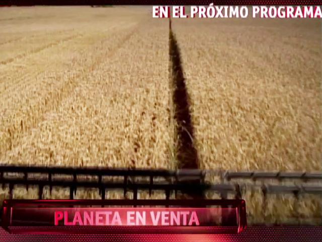 "Documentos TV. ""Planeta en venta"". Avance"