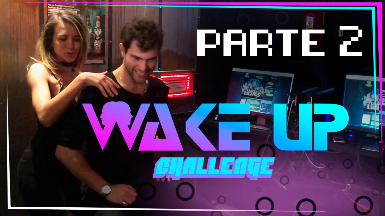 Wake Up Challenge Parte II