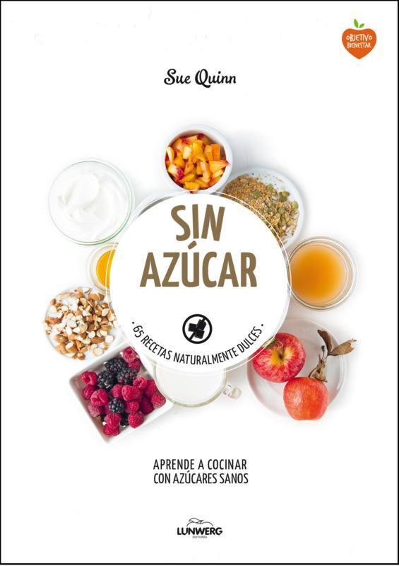 Portada del libro 'Sin azúcar. 65 recetas naturalmente dulces'