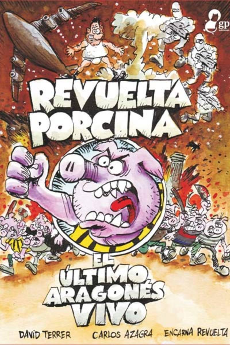 Portada de 'El último aragonés vivo: Revuelta porcina'