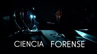 Ciencia Forense - Presentación de la serie