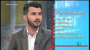 La Aventura del Saber. Profesor Doctor en Publiciad Javier García López