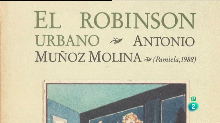 La Aventura del Saber. Libros recomendados. 'El Robinson urbano'. Antonio Muñoz Molina.