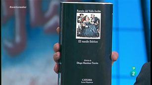 La Aventura del saber. TVE. Libros recomendados. El Ruedo Ibérico. Valle Inclán