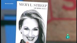 La Aventura del Saber. TVE. Libros recomendados:  Meryl Streep 'Siempre ella'.