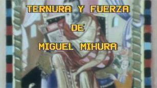 El arte de vivir - Ternura y fuerza de Miguel Mihura (1983)
