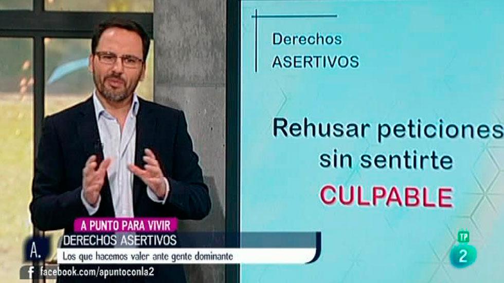 A punto con La 2 - A punto para vivir - Tomás Navarro:  Los derechos asertivos