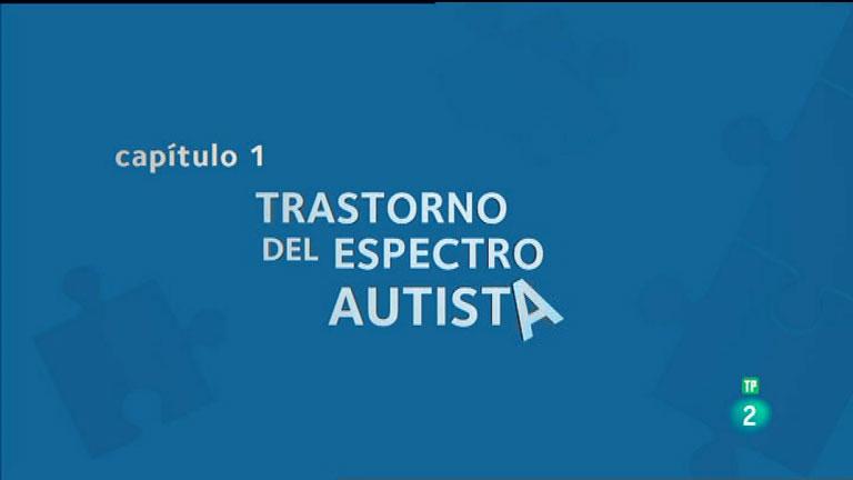 La Aventura del Saber Trastornos del Espectro Autista
