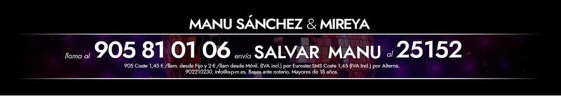 ¡Vota para salvar a Manu Sánchez!
