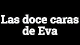 Las doce caras de Eva