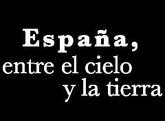 España, entre el cielo y la tierra