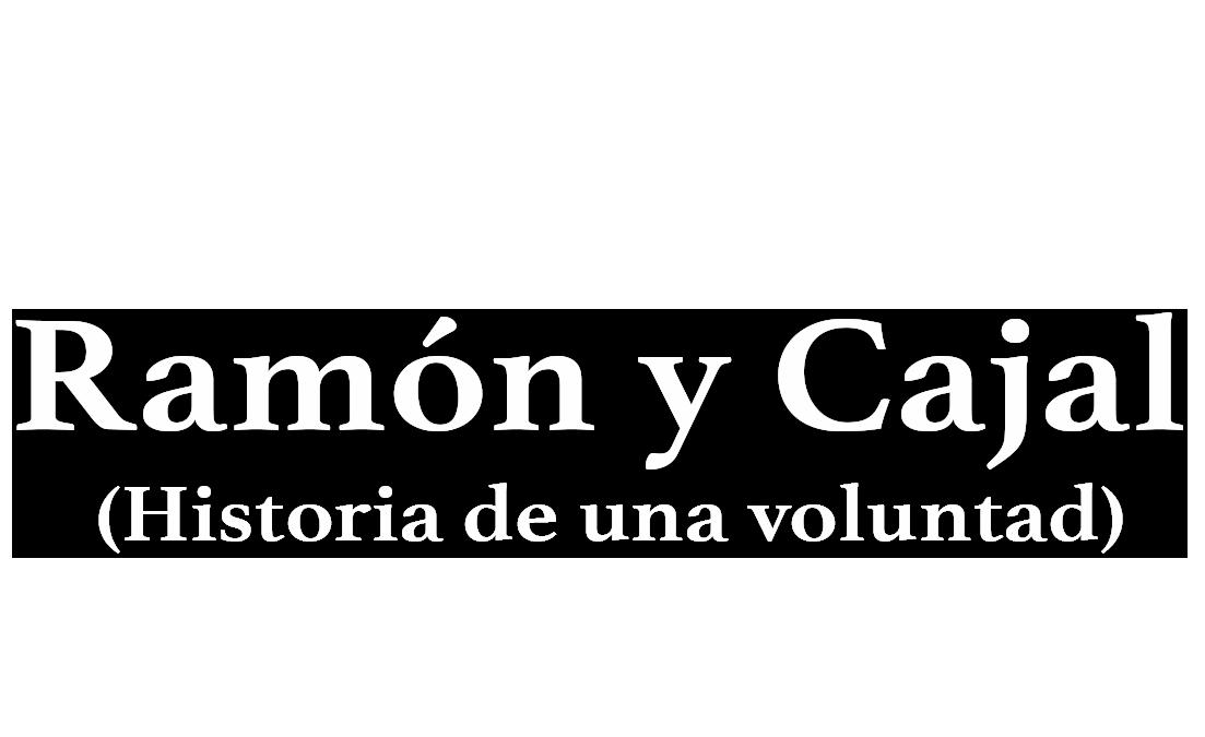 Logotipo del programa 'Ramón y Cajal: Historia de una voluntad'