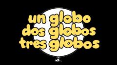 Un globo, dos globos, tres globos