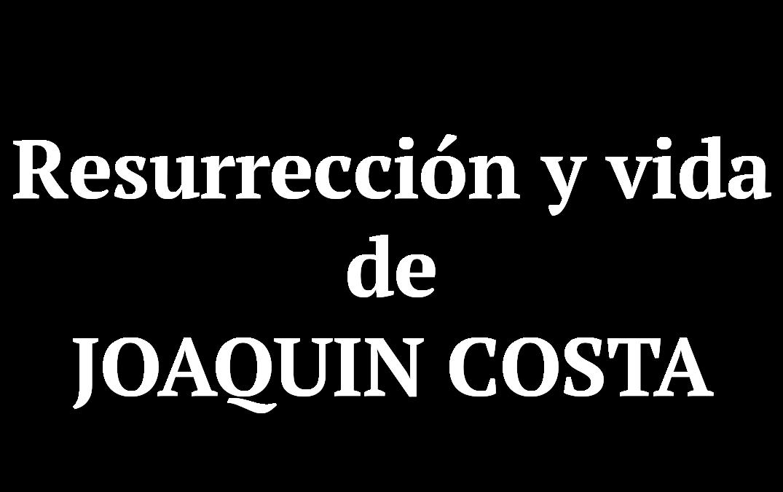 Logotipo del programa 'Resurrección y vida de Joaquín Costa'